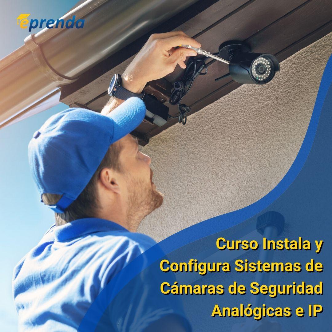Instalación y configuración de un sistema de cámaras de seguridad Analógicas e IP