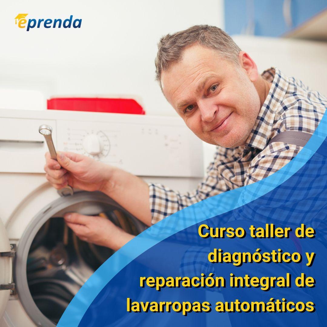 Curso Taller de Diagnóstico y Reparación Integral de Lavarropas Automáticos