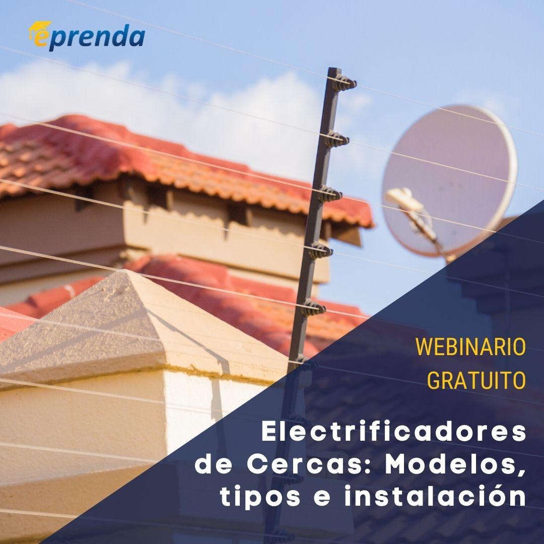 Electrificadores de Cercas: Modelos, tipos e instalación
