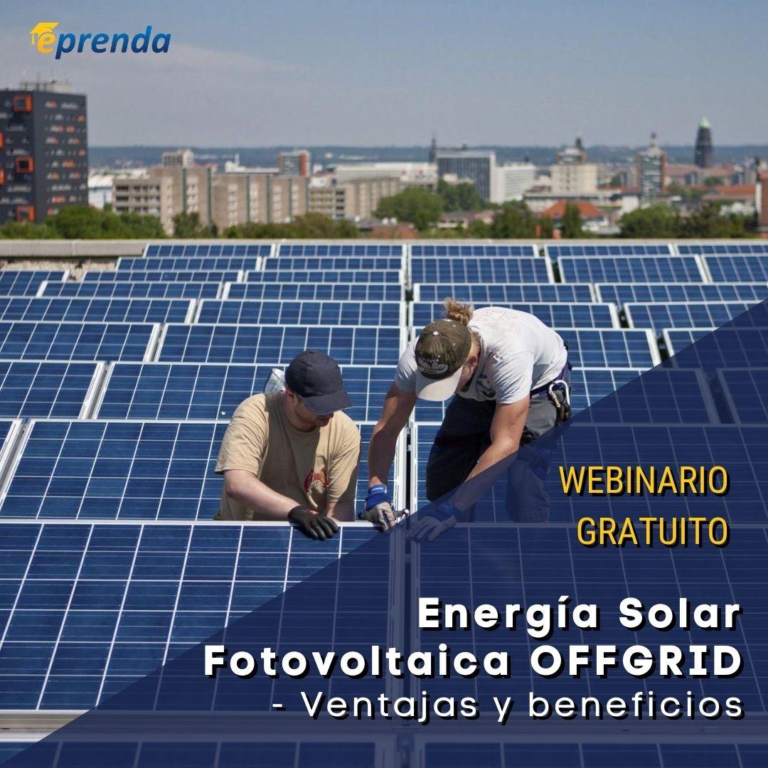 La Energía Solar Fotovoltaica OFFGRID - Ventajas y beneficios