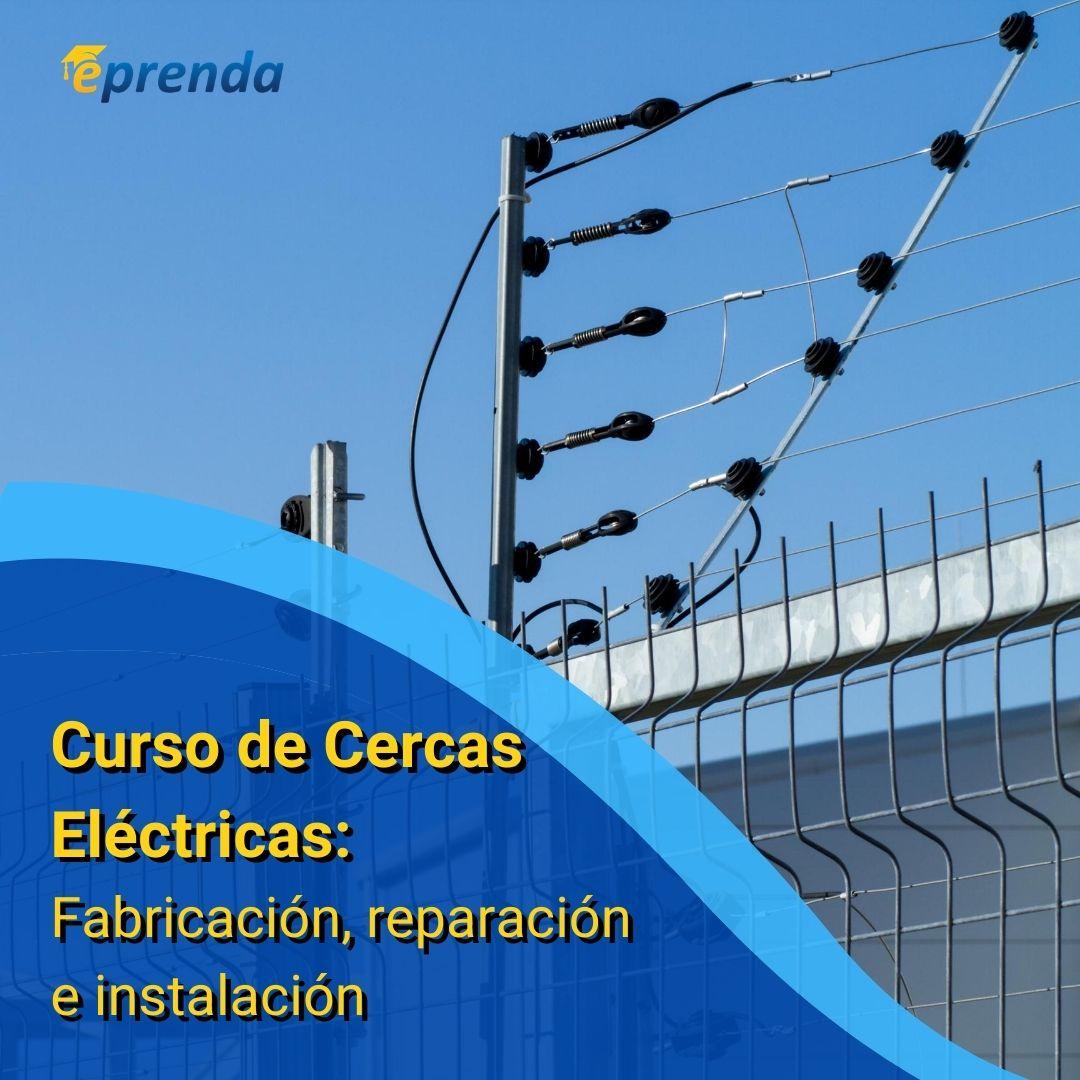 Cercas Eléctricas: Fabricación, instalación y reparación