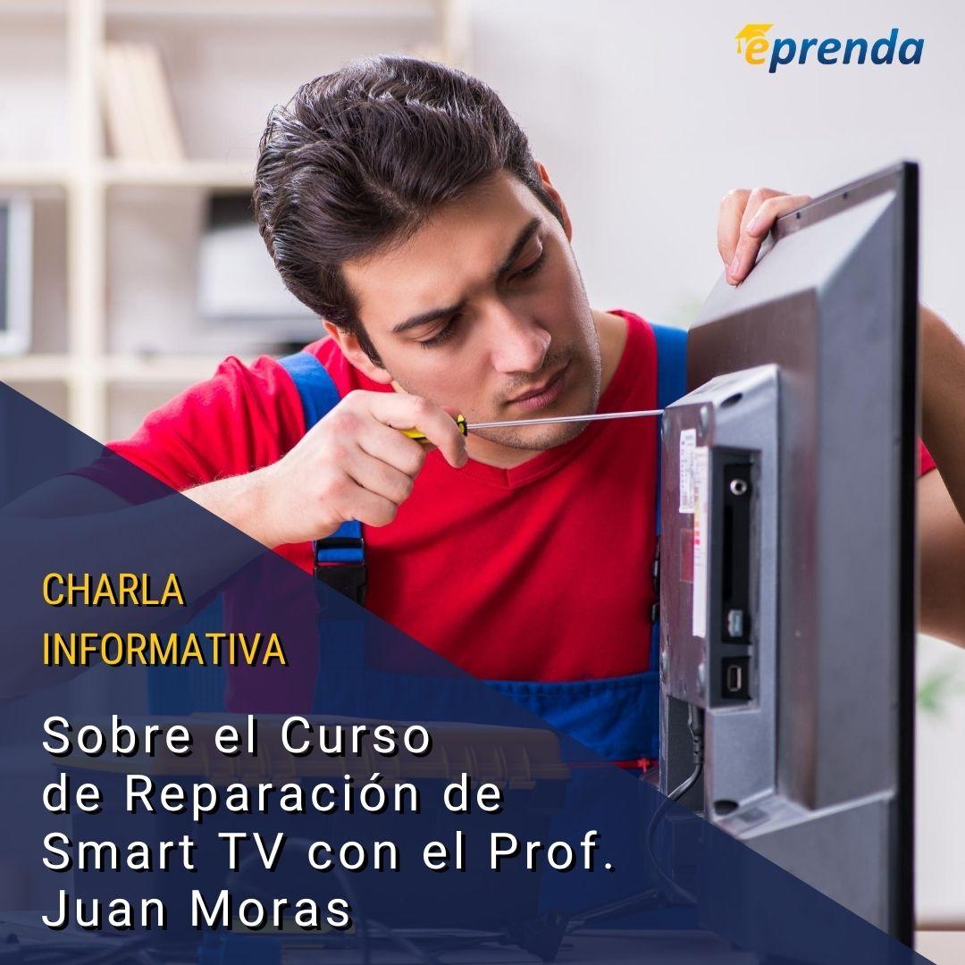 Charla informativa: Curso reparación de Smart TV