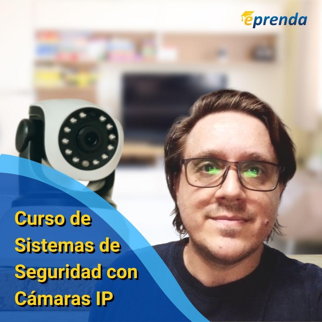 Sistemas de Seguridad con Cámaras IP