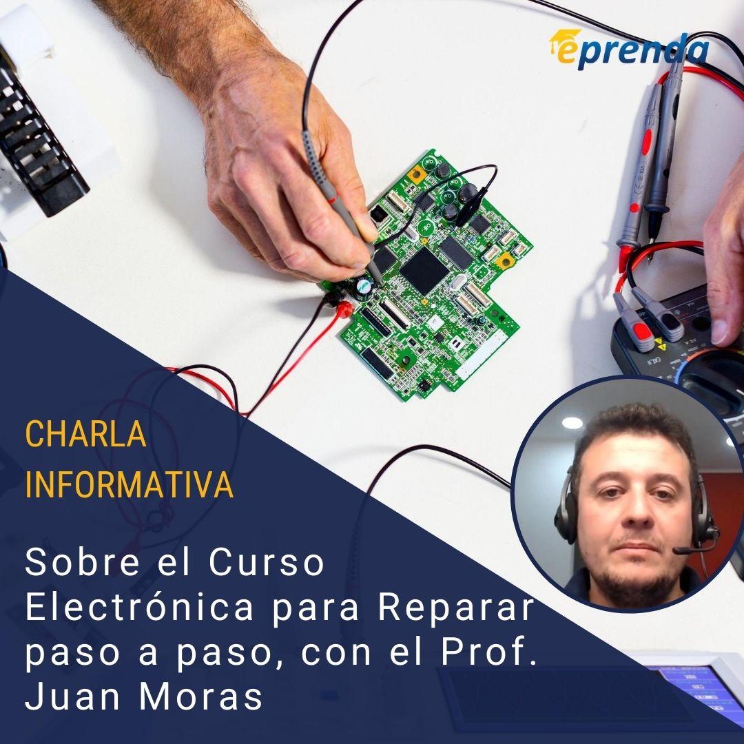 Charla informativa sobre el Curso de Electrónica para Reparar