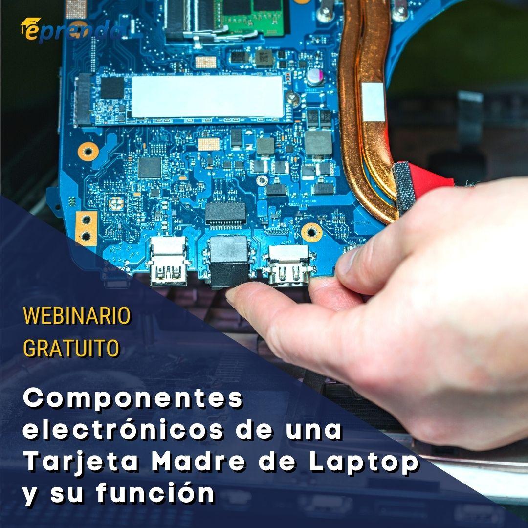 Los componentes electrónicos de una Tarjeta Madre de Laptop y su función