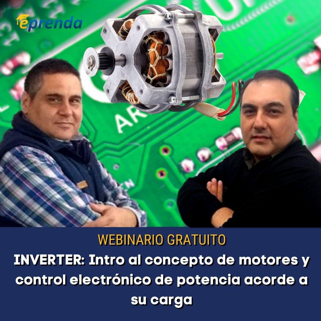 INVERTER: Intro al concepto de motores y control electrónico de potencia acorde a su carga