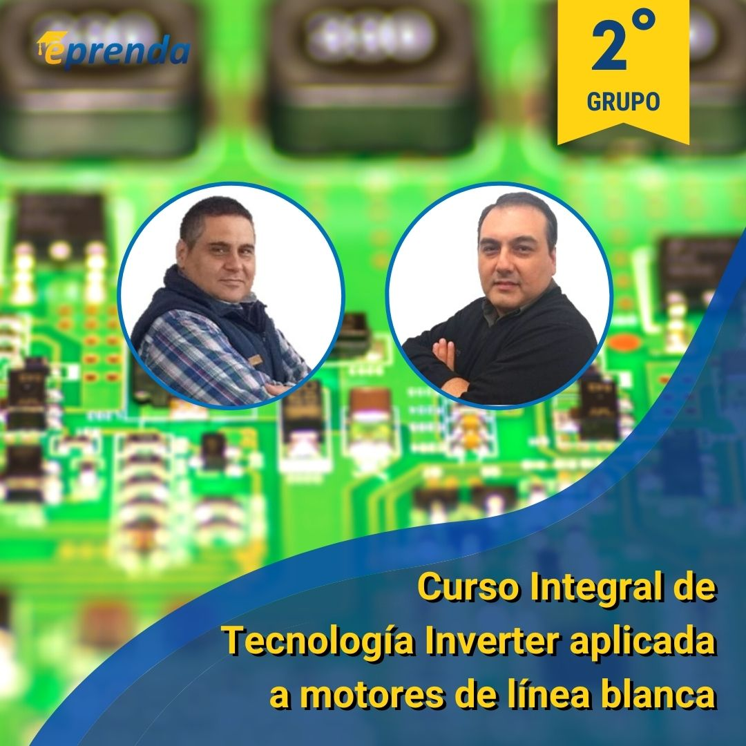 Curso Integral de Tecnología Inverter aplicada en motores de línea blanca - II Grupo