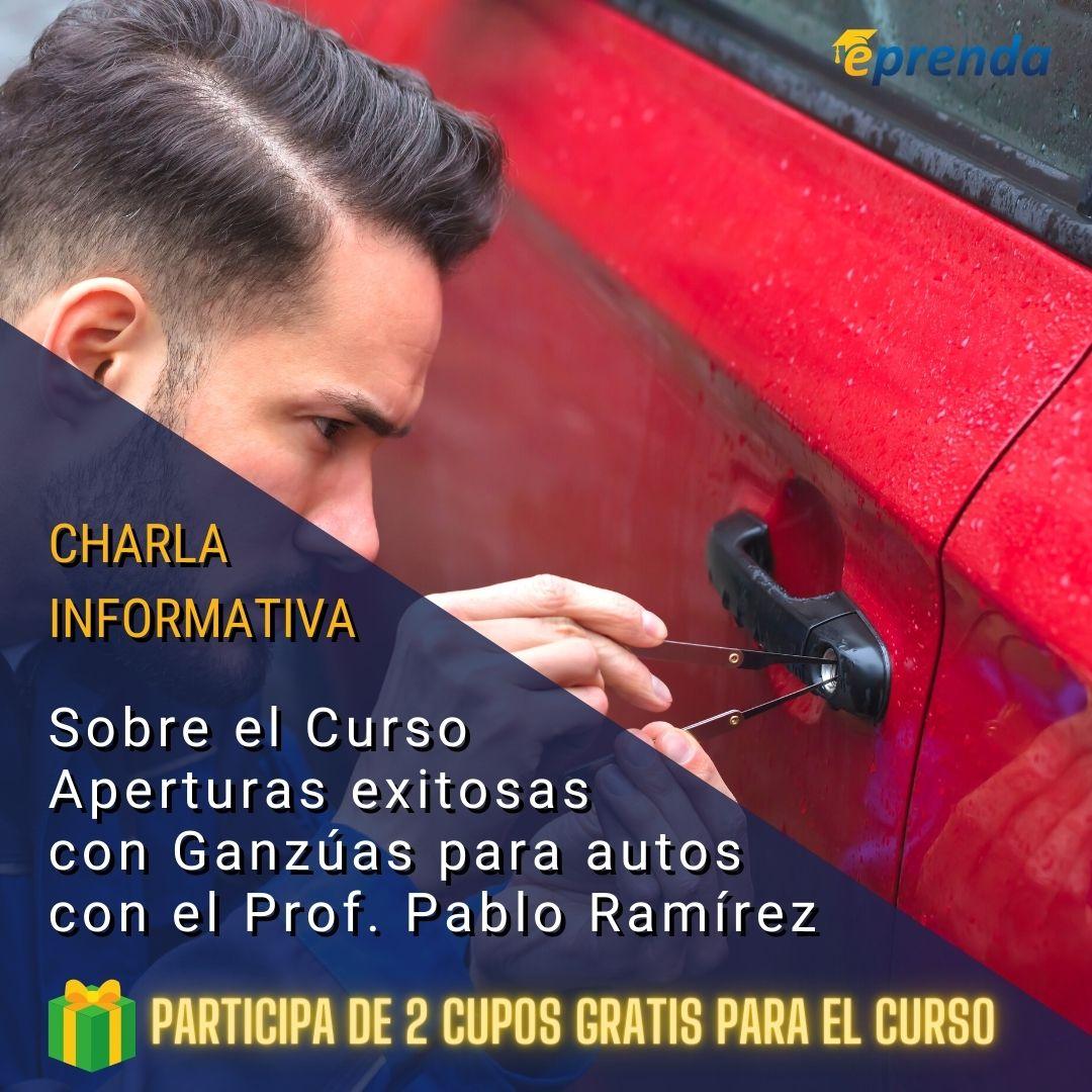 Charla Informativa: Aperturas exitosas con Ganzúas para autos