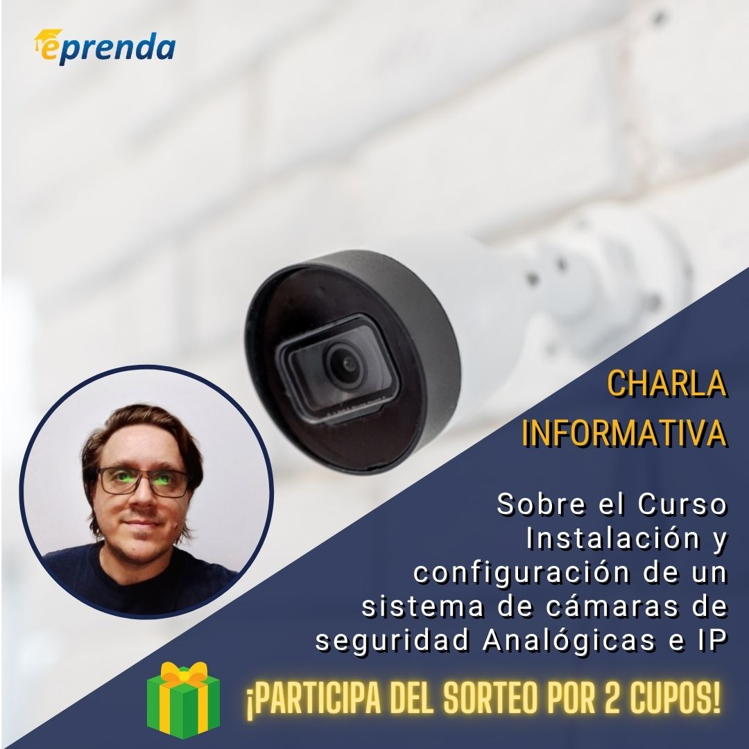 Charla Informativa: Instalación y configuración de un sistema de cámaras de seguridad Analógicas e IP