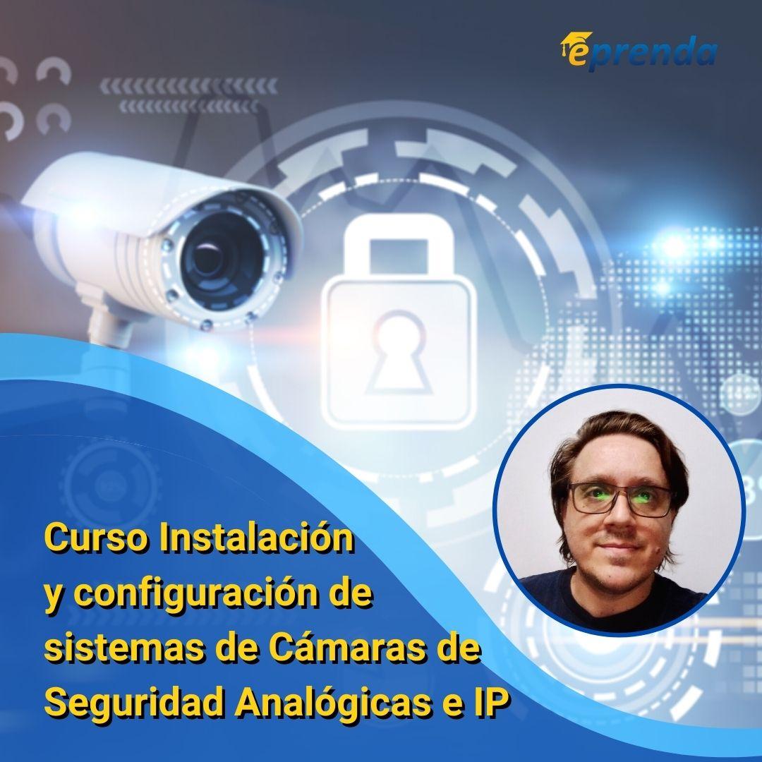 Curso Instalación y configuración de sistemas de Cámaras de Seguridad Analógicas e IP