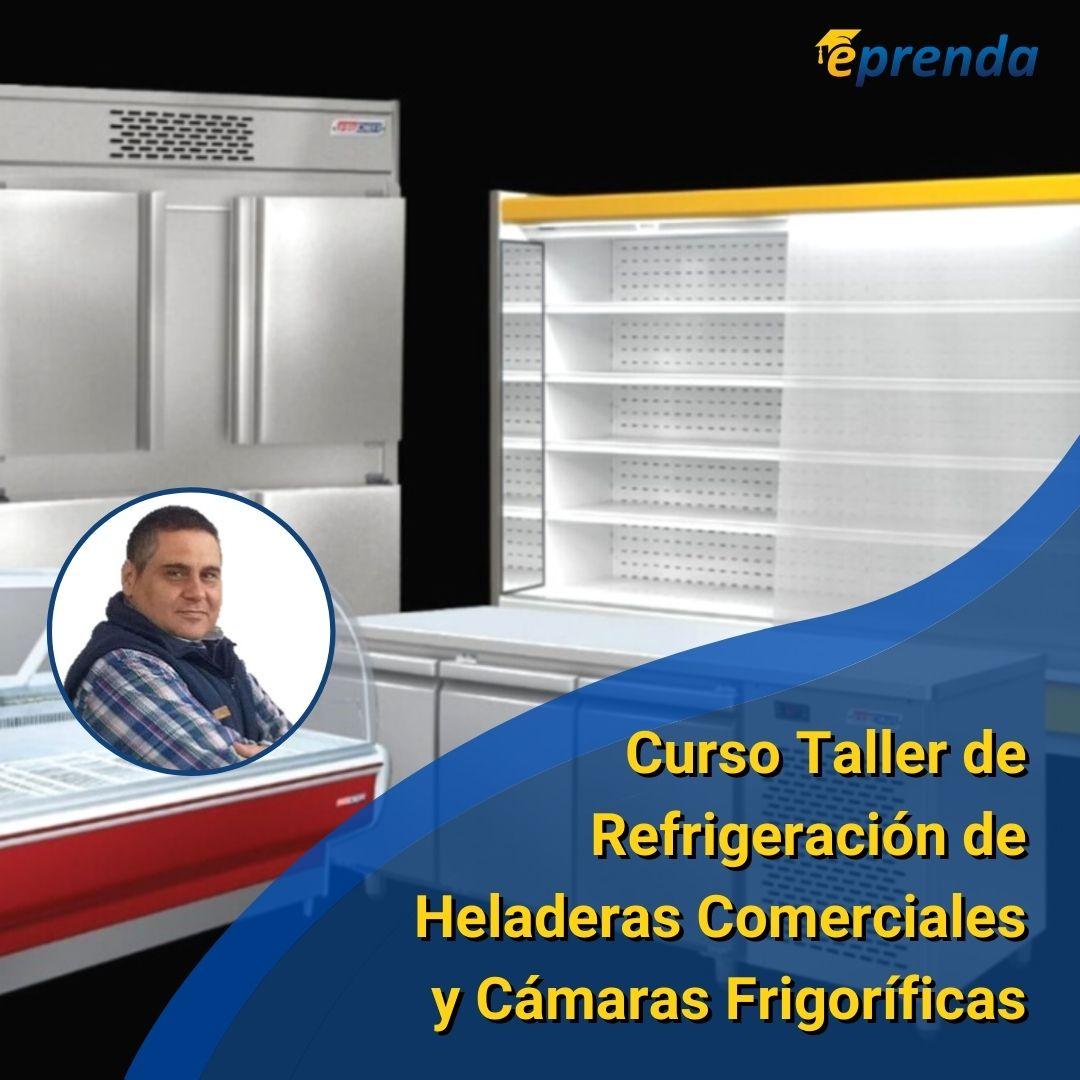 Curso Taller de Refrigeración de Heladeras Comerciales y Cámaras Frigoríficas