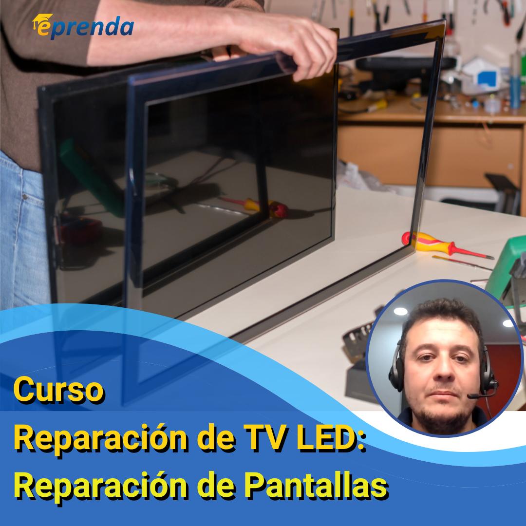 Reparación de TV LED: Reparación de Pantallas