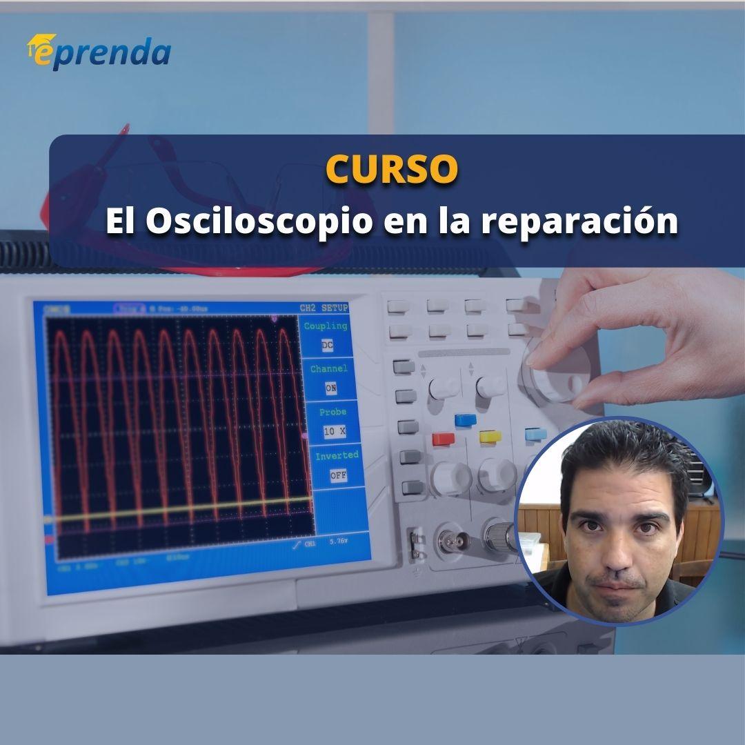 Curso online El Osciloscopio en la reparación