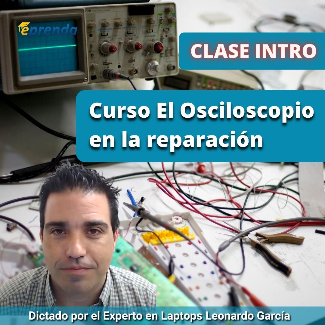 Clase Intro: Curso online El Osciloscopio en la reparación