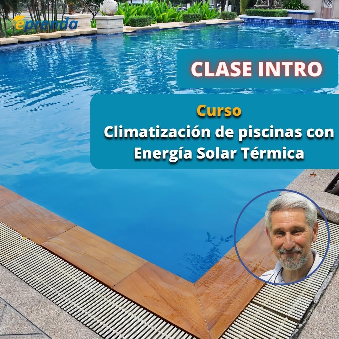 Clase Intro: Curso Online de Climatización de piscinas con Energía Solar Térmica