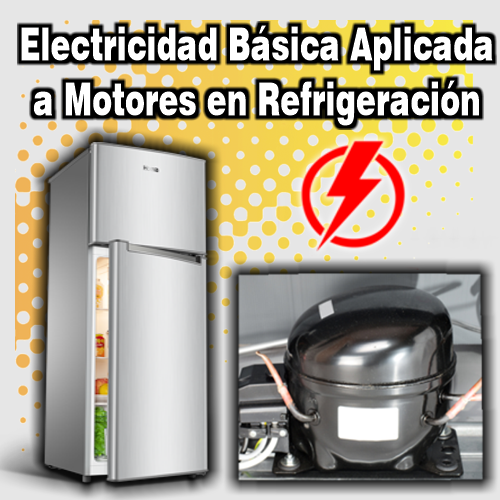 Electricidad Básica Aplicada a Motores en Refrigeración