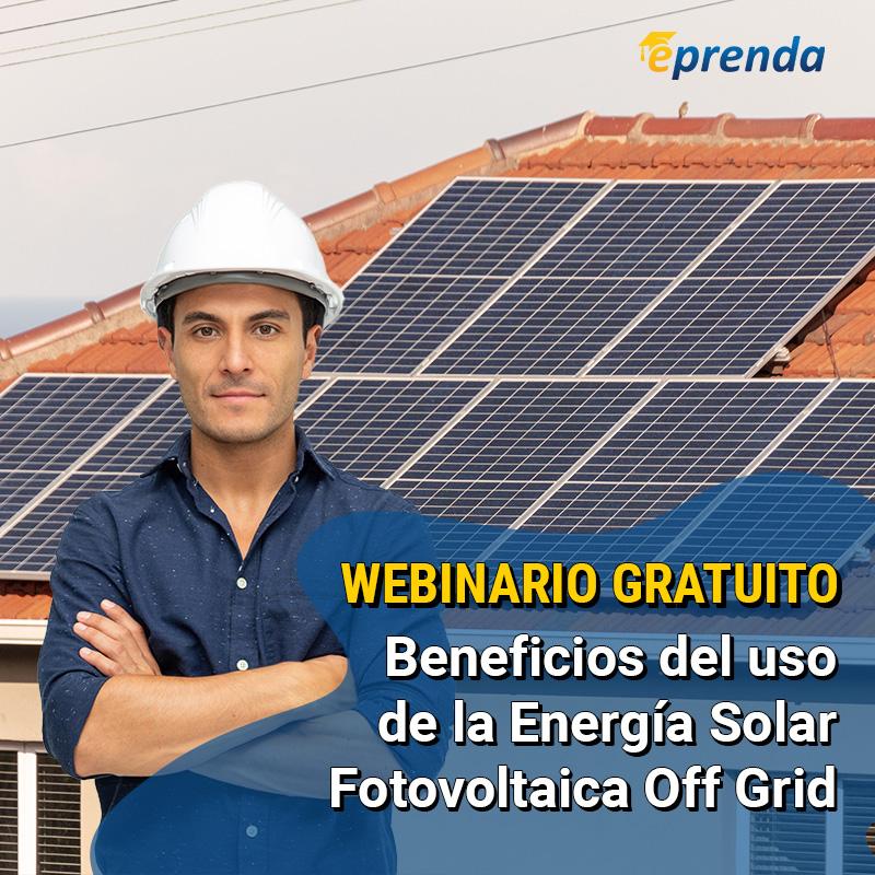 Beneficios de la Energía Solar Fotovoltaica Off Grid