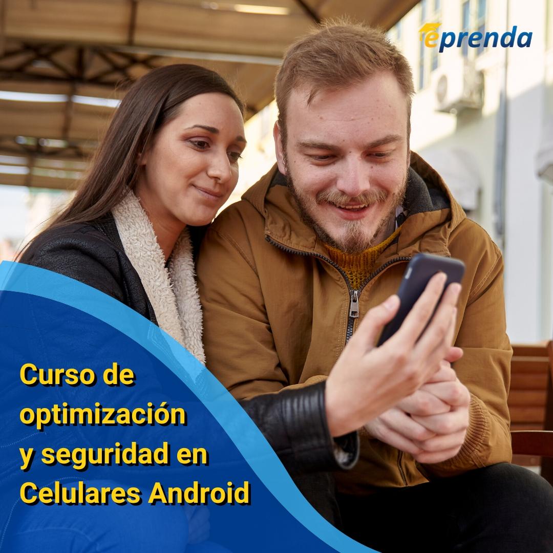 Curso de optimización y seguridad en Celulares Android